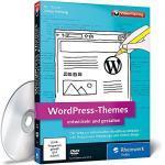 WordPress-Themes - entwickeln und gestalten - Von Jonas Hellwig, kulturbanause.de