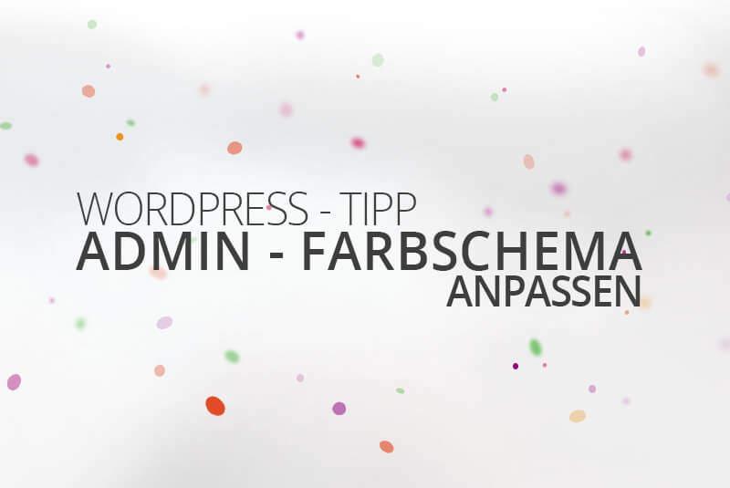 WordPress Admin - Farbschema anpassen