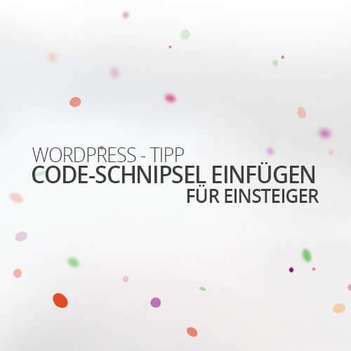 Wordpress Code Schnipsel einfuegen fuer Einsteiger