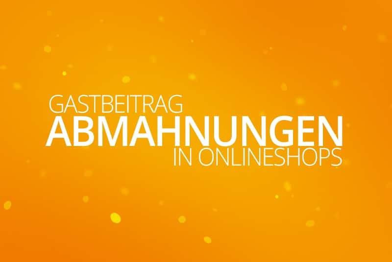 Ein regelrechter Nährboden für Abmahnungen: Der Online-Shop