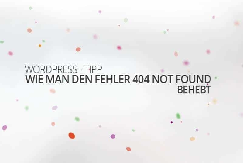 WordPress Fehler 404 beheben - medienvirus