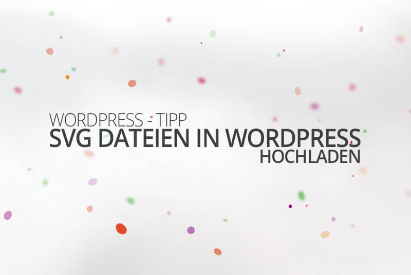 SVG Dateien in WordPress hochladen
