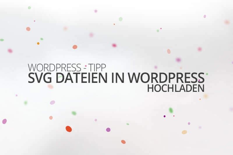 SVG Dateien in WordPress hochladen