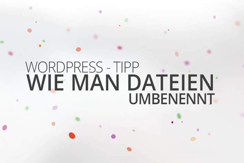 WordPress aus Berlin Dateien umbenennen by medienvirus