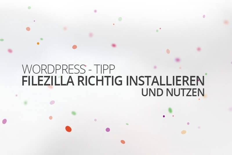 Filezilla Anleitung - medienvirus - get infected
