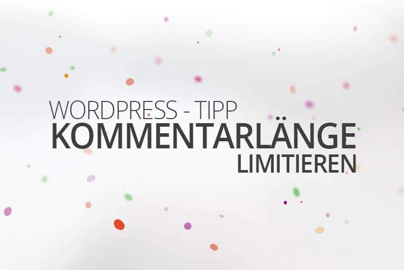 Wie man die WordPress Kommentarlänge limitiert