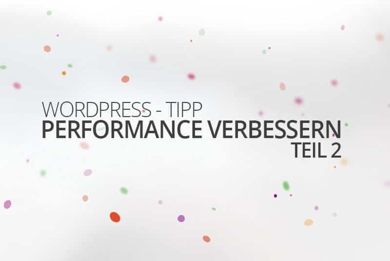WordPress Performance verbessern Teil 2 - medienvirus